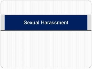 Sexual Harassment Learning Topics Understand what sexual harassment
