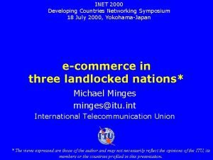 INET 2000 Developing Countries Networking Symposium 18 July