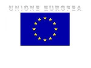 UNIONE EUROPEA ITALIA GERMANIA LUSSEMBURGO BELGIO PAESI BASSI