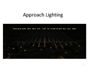Approach Lighting 1 Approach Lighting System ALS The