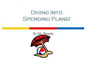 Diving Into Spending Plans By Ms Barucky 2
