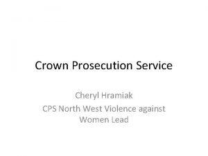 Crown Prosecution Service Cheryl Hramiak CPS North West