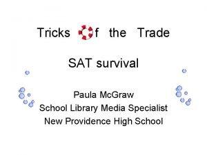 Tricks f the Trade SAT survival Paula Mc