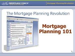 Mortgage Planning Revolution Mortgage Planning 101 1 Mortgage