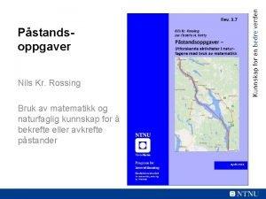 Pstandsoppgaver Nils Kr Rossing Bruk av matematikk og