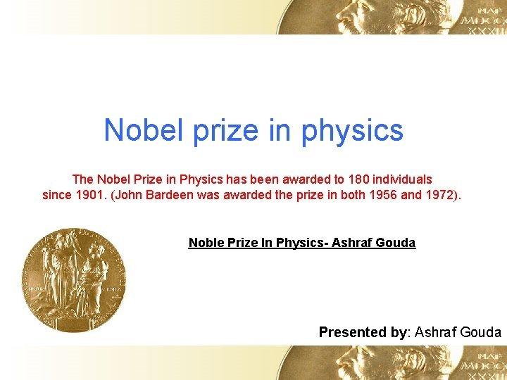 Nobel prize in physics The Nobel Prize in