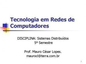 Tecnologia em Redes de Computadores DISCIPLINA Sistemas Distribudos