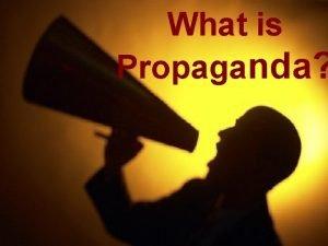 What is Propaganda Propaganda The manipulation and control