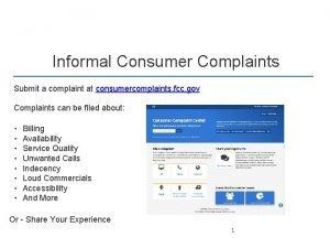 Informal Consumer Complaints Submit a complaint at consumercomplaints