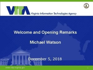 Welcome and Opening Remarks Michael Watson December 5