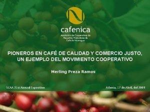 PIONEROS EN CAF DE CALIDAD Y COMERCIO JUSTO