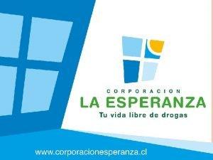 QUIENES SOMOS QUINES SOMOS Corporacin La Esperanza es