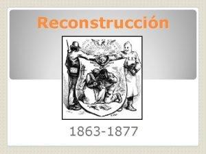 Reconstruccin 1863 1877 Preguntas Claves 1 Cmo aceptar