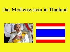 Das Mediensystem in Thailand Medien in Thailand Gliederung