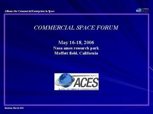 Alliance for Commercial Enterprises in Space COMMERCIAL SPACE