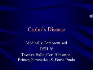 Crohns Disease Medically Compromised DEH 26 Tawnya Balla