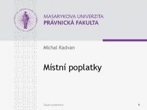 Michal Radvan Mstn poplatky Zpat prezentace 1 www