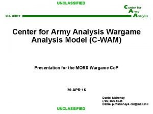 UNCLASSIFIED U S ARMY Center for Army Analysis
