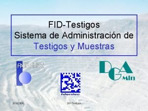FIDTestigos Sistema de Administracin de Testigos y Muestras