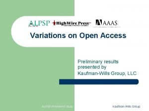 Variations on Open Access Preliminary results presented by