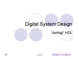 Digital System Design Verilog HDL 2005 Verilog HDL