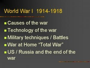 World War I 1914 1918 n Causes of