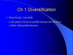 Ch 1 Diversification l More Stocks Less Risk