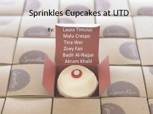 Sprinkles Cupcakes at UTD By Laura Timciuc Malu