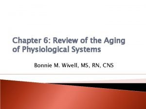 Chapter 6 Review of the Aging of Physiological