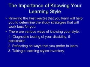 The Importance of Knowing Your Learning Style Knowing