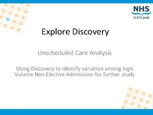 Explore Discovery Unscheduled Care Analysis Using Discovery to