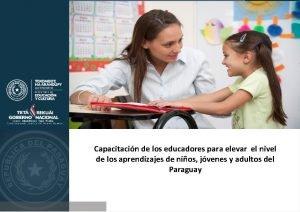 Capacitacin de los educadores para elevar el nivel