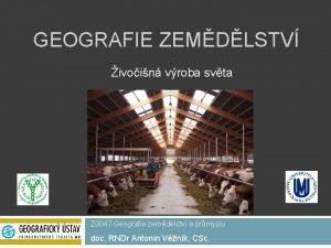GEOGRAFIE ZEMDLSTV ivoin vroba svta Z 0047 Geografie