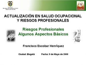 ACTUALIZACIN EN SALUD OCUPACIONAL Y RIESGOS PROFESIONALES Riesgos