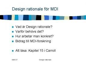 Design rationale fr MDI n Vad r Design