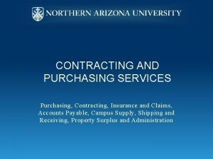 CONTRACTING AND PURCHASING SERVICES Purchasing Contracting Insurance and