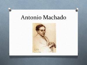Antonio Machado Biografa O Naci en Sevilla en