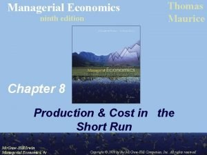 Managerial Economics ninth edition Thomas Maurice Chapter 8