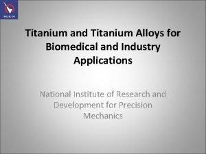 Titanium and Titanium Alloys for Biomedical and Industry