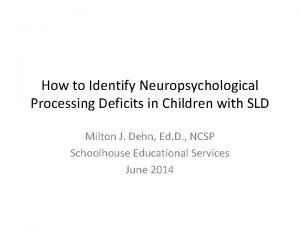 How to Identify Neuropsychological Processing Deficits in Children