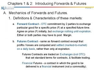 Chapters 1 2 Introducing Forwards Futures Paul Koch
