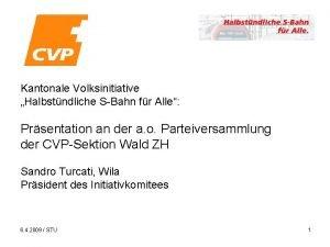 Kantonale Volksinitiative Halbstndliche SBahn fr Alle Prsentation an