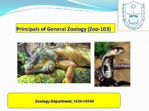 Principals of General Zoology Zoo103 Zoology Department 1434