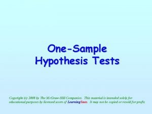 OneSample Hypothesis Tests Copyright c 2008 by The