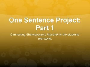 One Sentence Project Part 1 Connecting Shakespeares Macbeth