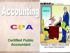 Certified Public Accountant Certified Public Accountant The University