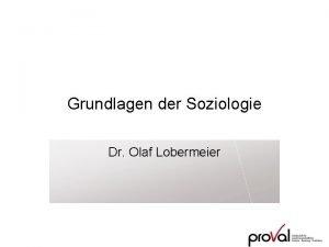 Grundlagen der Soziologie Dr Olaf Lobermeier Klassiker der