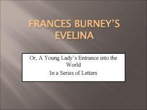 FRANCES BURNEYS EVELINA Or A Young Ladys Entrance