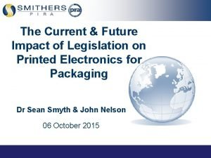 Impact of Legislation on Printed Electronics for Packaging