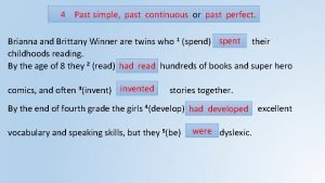 4 Past simple past continuous or past perfect